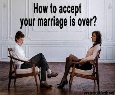 How to accept your marriage is over