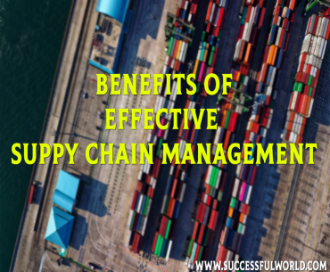 benefits of effective supply chain management